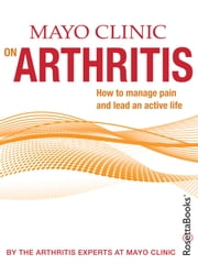 Mayo Clinic on Arthritis ebook by April Chang-Miller M.D.