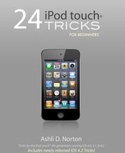 24 iPod touch® Tricks for Beginners ebook by Ashli Norton