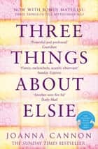 Three Things About Elsie ebook by