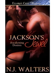 Jackson's Jewel (Awakening Desires, Book Five) ebook by N.J. Walters