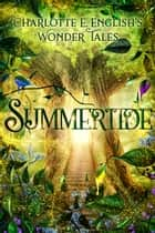 Summertide ebook by Charlotte E. English