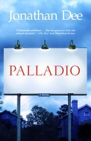 Palladio - A Novel ebook by Jonathan Dee