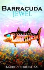 Barracuda Jewel ebook by Barry Buckingham