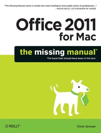 Office 2011 for Macintosh: The Missing Manual ebook by Chris Grover