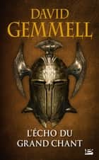 L'Écho du Grand Chant ebook by David Gemmell, Alain Névant