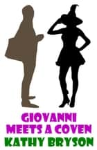 Giovanni Meets A Coven ebook by Kathy Bryson