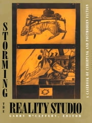 Storming the Reality Studio - A Casebook of Cyberpunk & Postmodern Science Fiction ebook by