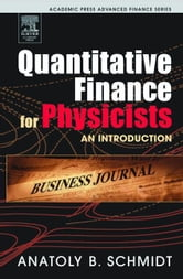 Quantitative Finance for Physicists: An Introduction ebook by Schmidt, Anatoly B.
