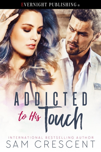 Addicted to His Touch ebook by Sam Crescent