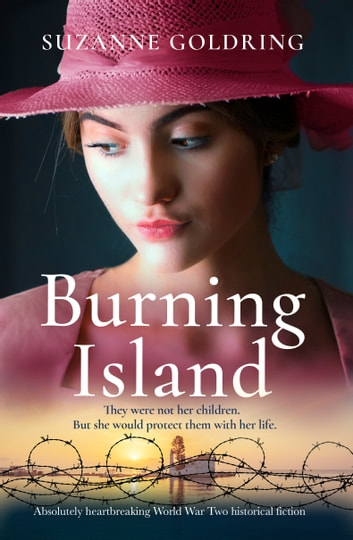 Burning Island - Absolutely heartbreaking World War 2 historical fiction ebook by Suzanne Goldring