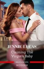 Claiming the Virgin's Baby ebook by Jennie Lucas