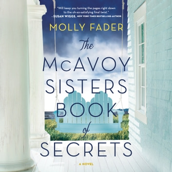 The McAvoy Sisters Book of Secrets - A Novel audiobook by Molly Fader