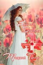 Lauren's Dilemma ebook by Margaret Tanner