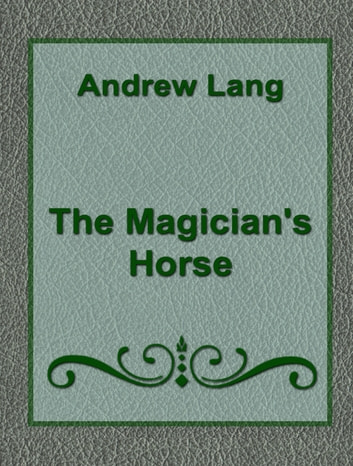 The Magician's Horse ebook by Andrew Lang