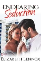 Endearing Seduction ebook by Elizabeth Lennox