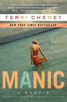 Manic - A Memoir ebook by Terri Cheney