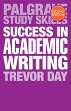 Success in Academic Writing ebook by Trevor Day
