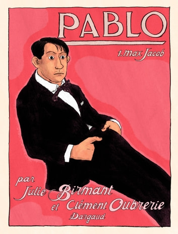 Pablo - tome 1 - Max Jacob ebook by Julie Birmant