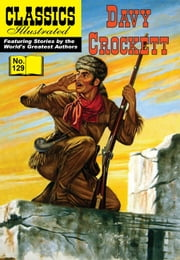 Davy Crockett - Classics Illustrated #129 ebook by Davy Crockett,William B. Jones, Jr.