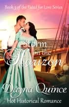 Storm on the Horizon - Hot Historical Romance ebook by Dayna Quince