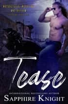 Tease ebook by Sapphire Knight