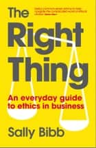 The Right Thing ebook by Sally Bibb