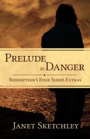Prelude to Danger - Redemption's Edge Series Extras ebook by Kobo.Web.Store.Products.Fields.ContributorFieldViewModel