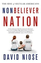 Nonbeliever Nation ebook by David Niose