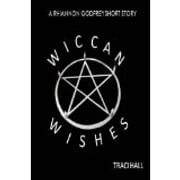 Wiccan Wishes ebook by Traci Hall