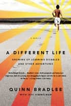 A Different Life ebook by Quinn Bradlee,Jeff Himmelman
