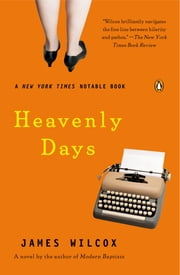 Heavenly Days ebook by James Wilcox