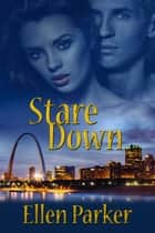 Stare Down ebook by Ellen Parker