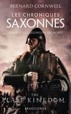 Les Seigneurs du Nord - The Last Kingdom, T3 ebook by Bernard Cornwell, Pascal Loubet