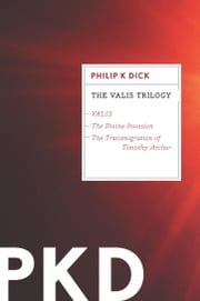 The VALIS Trilogy ebook by Philip K. Dick