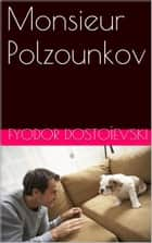 Monsieur Polzounkov ebook by Fyodor Dostoïevski