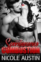 Spontaneous Combustion ebook by Nicole Austin