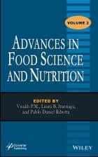 Advances in Food Science and Nutrition ebook by Visakh P. M., Laura B. Iturriaga, Pablo Daniel Ribotta
