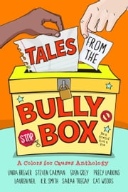 Tales from the Bully Box ebook by Cat Woods,Linda Brewer,Steven Carman,Eden Grey,Precy Larkins,Lauren Neil,K.R. Smith,Sarah Tregay