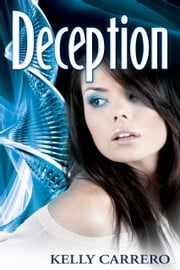 Deception (Evolution Series Book 3) ebook by Kelly Carrero
