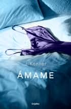 Ámame (Trilogía Stark 3) ebook by J. Kenner
