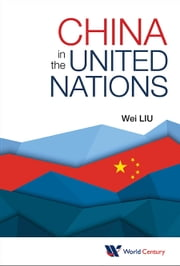 China in the United Nations ebook by Wei Liu