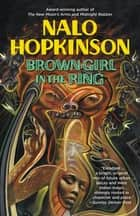 Brown Girl in the Ring eBook by Nalo Hopkinson