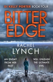 Bitter Edge - DI Kelly Porter Book Four ebook by Rachel Lynch