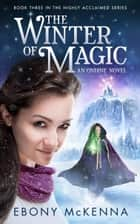 The Winter of Magic (Ondine Book #3) ebook by Ebony McKenna