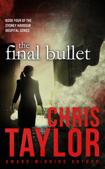 The Final Bullet ebook by Chris Taylor