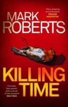 Killing Time ebook by Mark Roberts