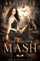 The Monster MASH - A dead funny romantic comedy ebook by Angie Fox