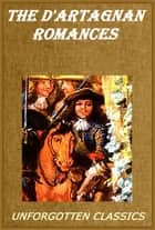 The D'Artagnan Romances ebook by Alexandre Dumas
