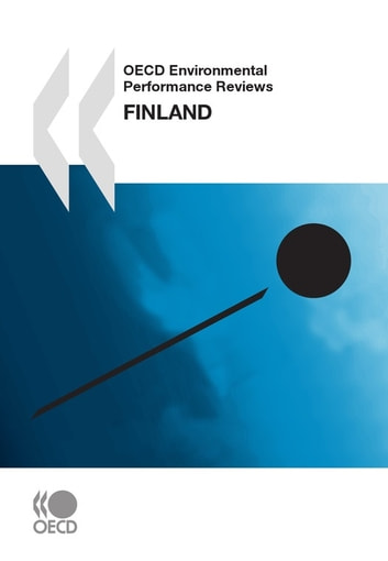 OECD Environmental Performance Reviews: Finland 2009 ebook by Collective