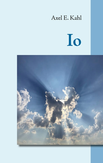 Io ebook by Axel E. Kahl